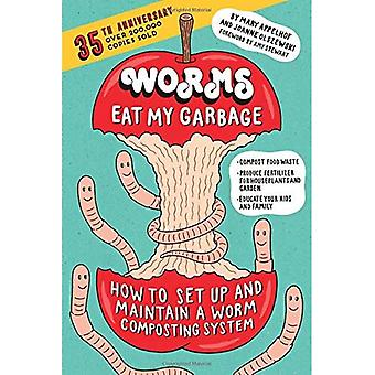 Worms Eat My Garbage, 35th� Anniversary Edition: How to Set Up and Maintain a Worm Composting System: Compost Food Waste, Produce� Fertilizer for Houseplants and Garden, and Educate your Kids and Family
