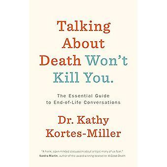 Prata om döden inte döda dig: Grundläggande Guide till End-of-Life konversationer