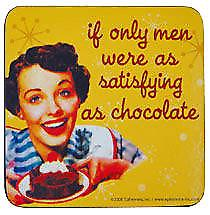 If Only Men Were As Satisfying As Chocolate funny drinks mat /  coaster  (hb yellow)