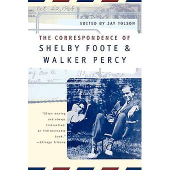 The Correspondence of Shelby Foote  Walker Percy by Foote & Shelby