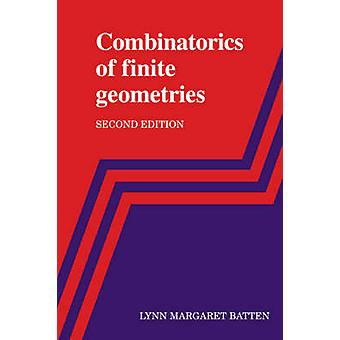 Combinatorics of Finite Geometries by Batten & Lynn Margaret