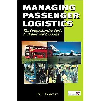 Managing Passenger Logistics by Fawcett & Paul