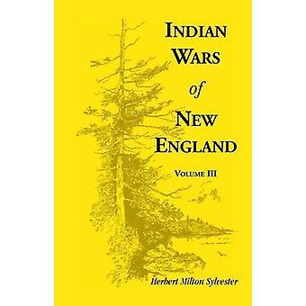 Guerras Indian de Nova Inglaterra Volume 3 por Sylvester & Herbert Milton