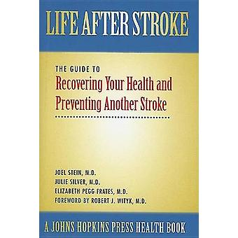 Life After Stroke by Stein & Joel