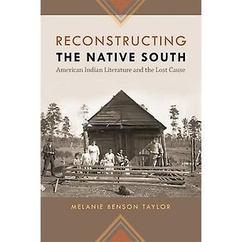 Ricostruendo la letteratura indiana sud americana nativa e causa persa da Taylor & Melanie Benson