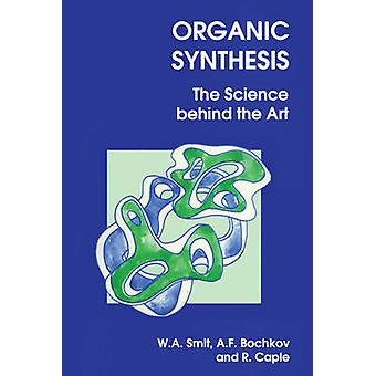 Organic Synthesis The Science Behind the Art by Sharpe & Susan