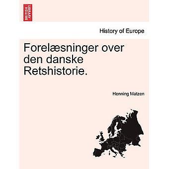 Forelsninger over den danske Retshistorie. by Matzen & Henning