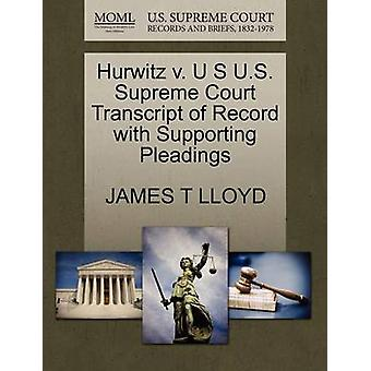 Hurwitz v. U S U.S. Supreme Court Transcript of Record with Supporting Pleadings by LLOYD & JAMES T