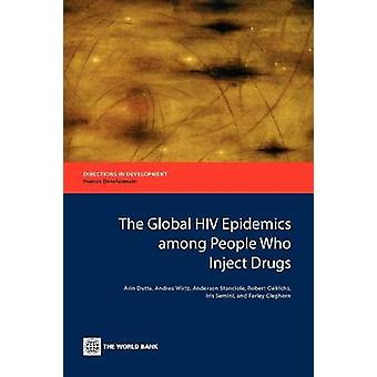 The Global HIV Epidemics Among People Who Inject Drugs by Dutta & Arin