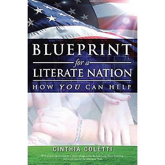 Blueprint for a Literate Nation How You Can Help by Coletti & Cinthia