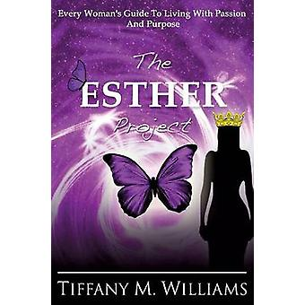The Esther Project by Williams & Tiffany M.