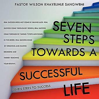 Seven Steps Towards a Successful Life by Sangweni & Pastor Wilson Khayelihle