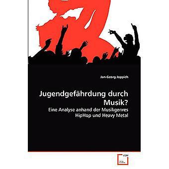 Jugendgefhrdung durch Musik by Joppich & JanGeorg