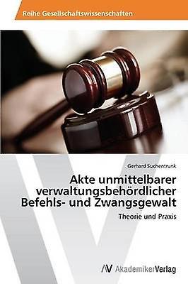 Akte Unmittelbarer Verwaltungsbehordlicher Befehls Und Zwangsgewalt by Suchentcourirk Gerhard