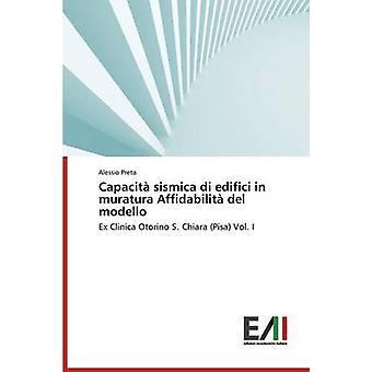 Capacita Sismica Di Edifici in Muratura Affidabilita del Modello by Preta Alessio