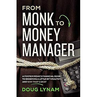 Vuodesta Monk Money Manager: entinen monk's Financial opas tulossa hieman rikas---ja miksi se on okei