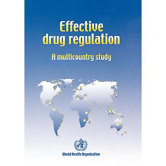 Effective drug regulation A multicountry study by Ratanawijitrasin & Sauwakon