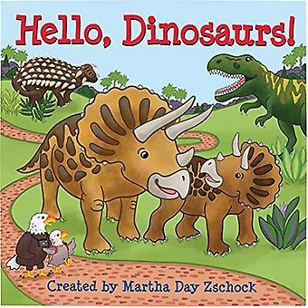 Hello, Dinosaurs! [Board book]