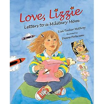 Love - Lizzie - Letters to a Military Mom by Lisa Tucker McElroy - 978