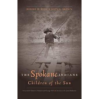 The Spokane Indians - Children of the Sun by George Hill - Dr Robert H