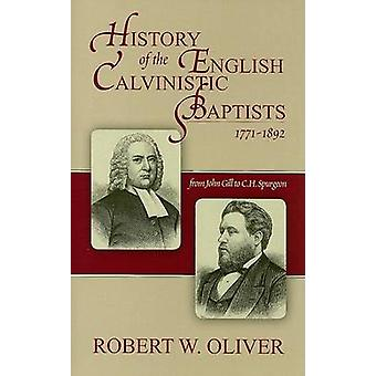 History of the English Calvinistic Baptists by Robert Oliver - 978085