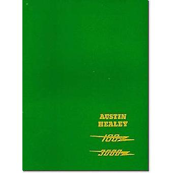 Austin Healey 100/6 and 3000 Workshop Manual - Covers 100/6 - 3000 Mar
