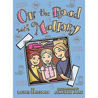 On the Road with Mallory by Laurie Friedman - Jennifer Kalis - 978151