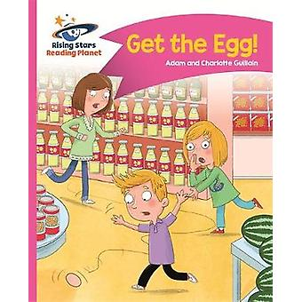 Reading Planet - Get the Egg! - Pink B - Comet Street Kids by Adam Gui