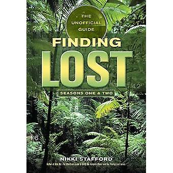 Finding Lost - The Unofficial Guide by Nikki Stafford - 9781550227437