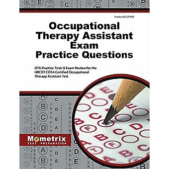 Occupational Therapy Assistant Exam Practice Questions - Ota Practice