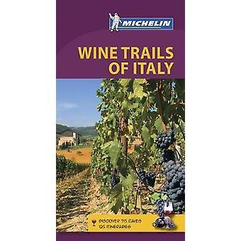 Wine Regions of Italy - Michelin Green Guide - 2018 by Wine Regions of