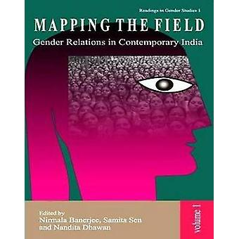 Mapping the Field - Gender Relations in Contemporary India by Nirmala