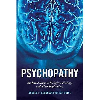 Psychopathy An Introduction to Biological Findings and Their Implications by Raine & Adrian