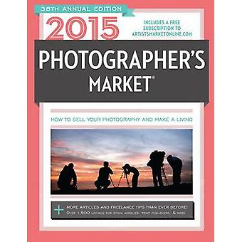 2015 Photographers Market by Mary Burzlaff Bostic