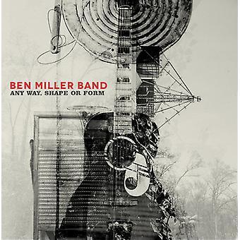 Ben Miller - cualquier forma de la manera o forma [CD] USA importar