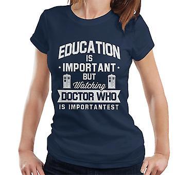 Utdanning er viktig men Doctor Who er Importantest kvinner t-skjorte
