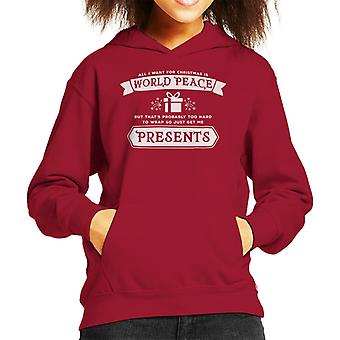 All I Want Is For Christmas Is World Peace Or Presents Kid's Hooded Sweatshirt