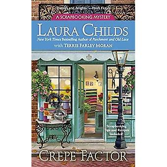 Crepe Factor by Laura Childs - 9780425266717 Book