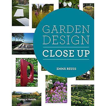 Garden Design Close Up by Emma Reuss - 9780500517512 Book