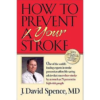 Hur kan man förhindra din Stroke av J. David Spence - 9780826515377 bok