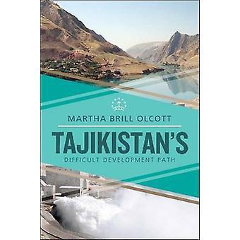Tajikistan's Difficult Development Path by Martha Brill Olcott - 9780