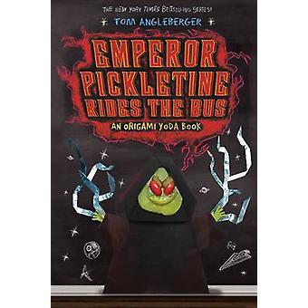 Kejsaren Pickletine Rider bussen - en Origami Yoda bok av Tom Anglebe