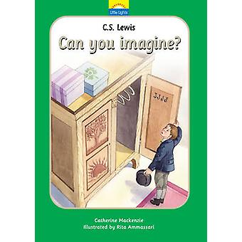 C.S. Lewis - Can You Imagine?  - the True Story of C.S. Lewis and His B