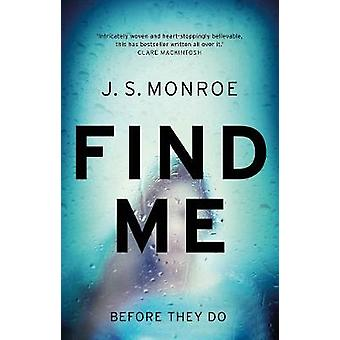 Find Me by J. S. Monroe - 9781784978075 Book