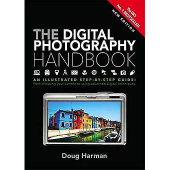 Digital fotografering handboken - en illustrerad stegvisa Guide b