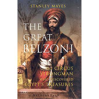 Le grand Belzoni - le cirque des hommes forts qui a découvert l'Ancien égyptien