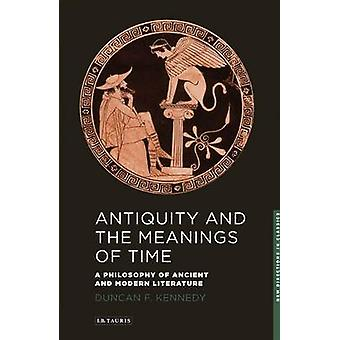 Antiquity and the Meanings of Time - A Philosophy of Ancient and Moder