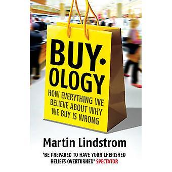 Buyology - ist wie alles, was wir über glauben, warum wir kaufen falsch von Mart