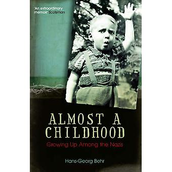 Almost a Childhood - Growing Up Among the Nazis (New edition) by Hans-