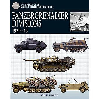 Divisions de Panzergrenadier - 1939-45 par Chris Bishop - Bo 9781905704293